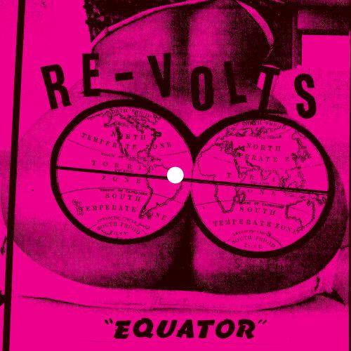 """Re-Volts - """"Equator"""""""